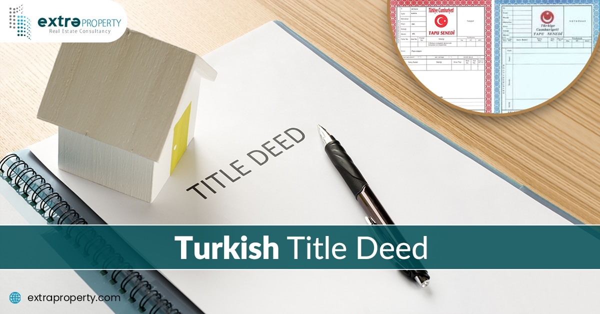 Everything You Need to Know About the Turkish Title Deed or TAPU