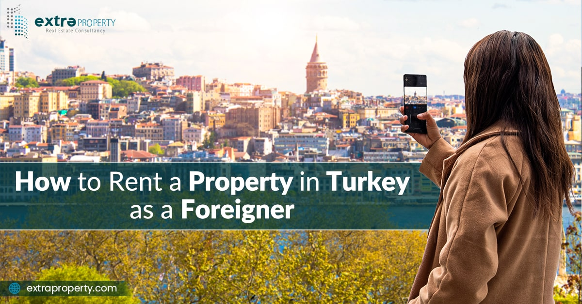 How to rent a property in turkey as a foreighner